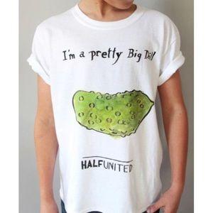 I'm A Pretty Big Dill Pickle 🥒 T-Shirt